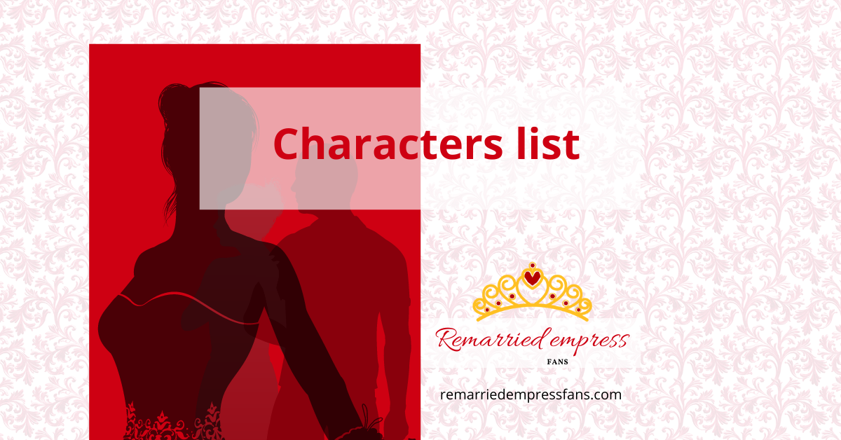 Characters of the remarried empress