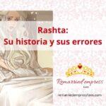 Los errores de Rashta y su historia
