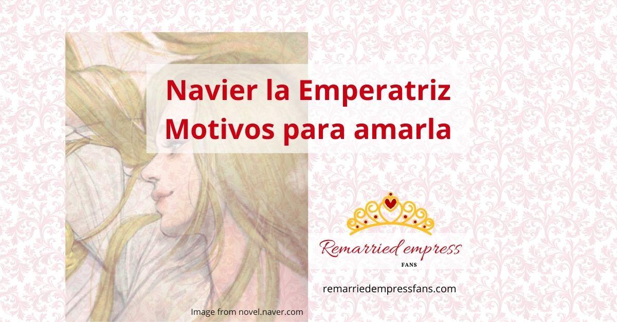 Navier La Emperatriz: 9 razones para amarla y su historia